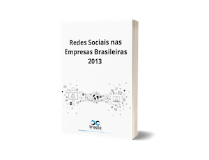 Redes Sociais nas Empresas Brasileiras 2013