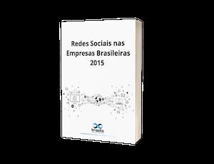 Redes Sociais nas Empresas Brasileiras 2015